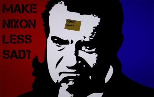 Chins up, Nixon!